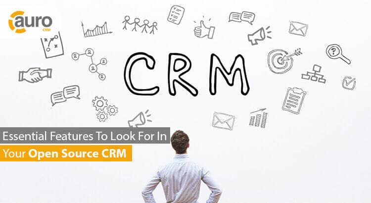 Essential features to look for in your open source crm