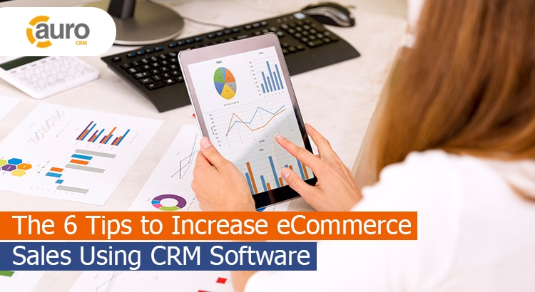 Increase eCommerce sales using CRM Software