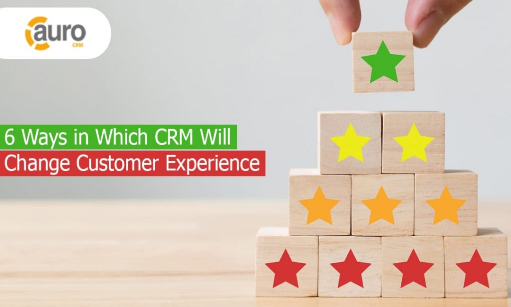 How CRM Will Change Customer Experience
