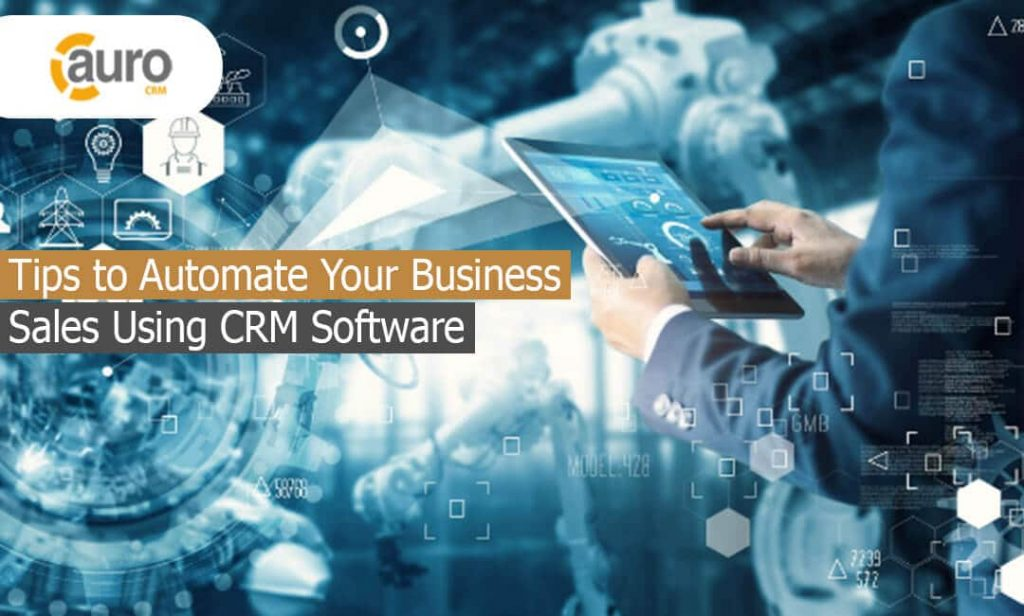 Automate Your Business Sales Using CRM Software