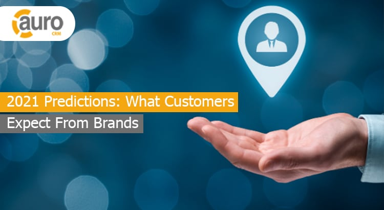 2021 Predictions: What Customers Expect From Brands