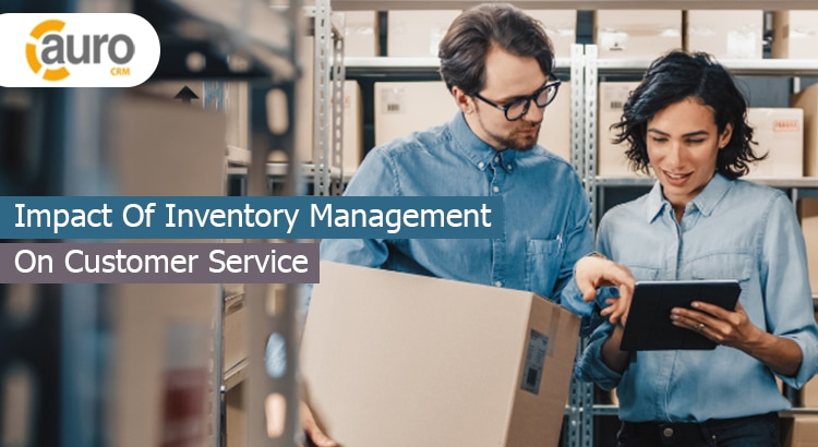Impact Of Inventory Management On Customer Service