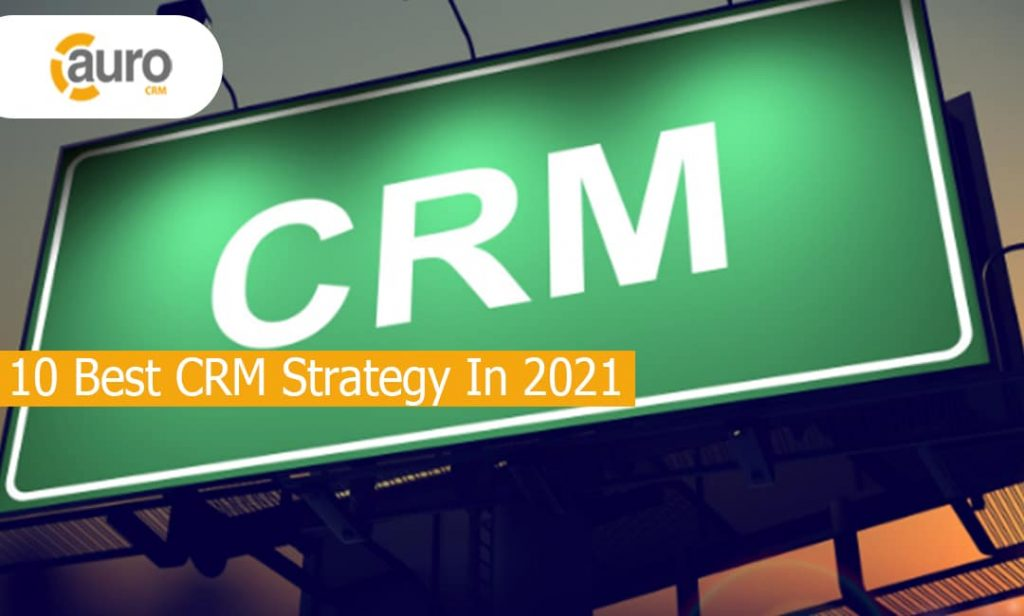 10 Best CRM Strategy In 2021