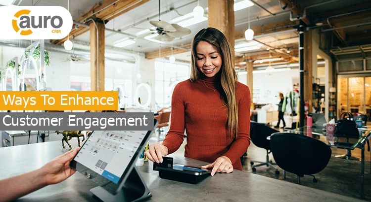 Ways To Enhance Customer Engagement